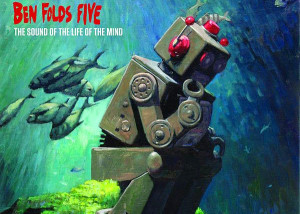 """The Sound of the Life of the Mind"" by Ben Folds Five"