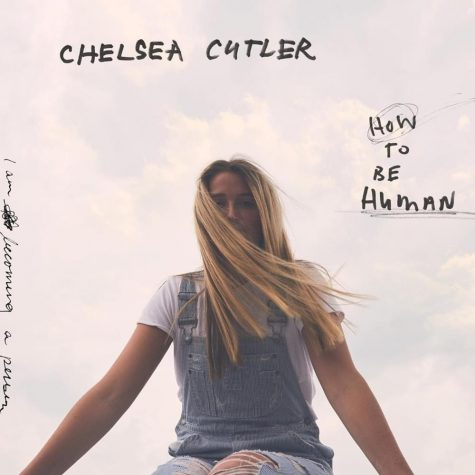 "Chelsea Cutler's debut album ""How To Be Human"" is what everyone needs to hear"