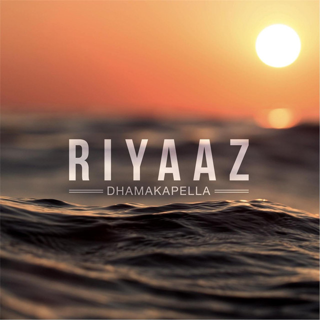 %22Riyaaz%22+is+Dhamakapella%27s+newest+EP%2C+released+on+Aug.+23.+